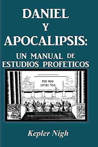 9781934769843: Daniel y Apocalipsis: Un Manual de Estudios Prof Ticos (Spanish Edition)