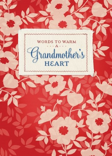 Words to Warm a Grandmother's Heart (Words to Warm the Heart)