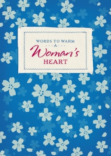 9781934770405: Words to Warm a Woman's Heart (Words to Warm the Heart)