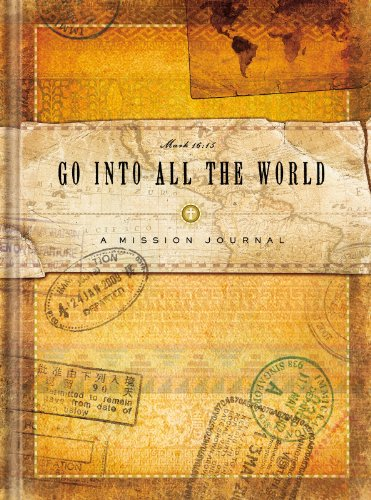 Go into All the World Missions Journal: Joanie Garborg (Compiler),