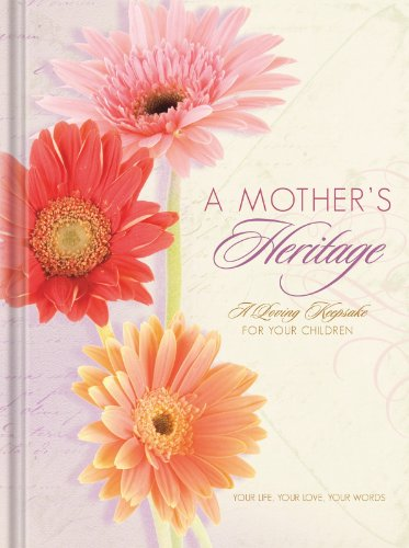 A Mother's Heritage Journal: A Loving Keepsake for Your Children (9781934770788) by Na Na
