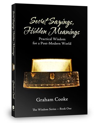 9781934771112: Secret Sayings Hidden Meanings: Practical Wisdom for a Postmodern World, The Wisdom Series Book 1