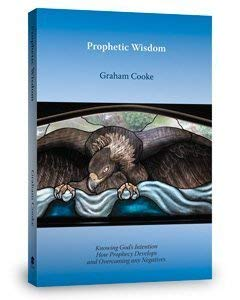 Prophetic Wisdom (Prophetic Equipping series, Volume 3): Graham Cooke