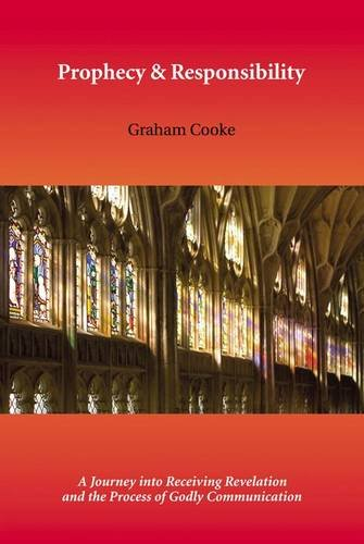 Prophecy and Responsibility (Prophetic Equipping Series): Cooke, Graham