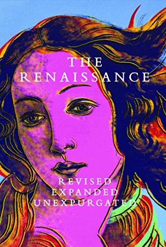 The Renaissance: Revised Expanded Unexpurgated: Lasansky, D. Medina