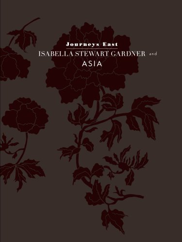 Journeys East: Isabella Stewart Gardner and Asia (1934772755) by Alan Chong; Christine M. E. Guth; Noriko Murai