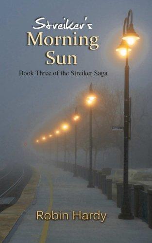 9781934776704: Streiker's Morning Sun: Book Three of The Streiker Saga (Volume 3)