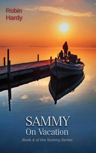 9781934776810: Sammy: On Vacation: Book 4 of the Sammy Series