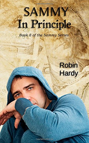 Sammy: In Principle: Book 8 of the Sammy Series (Volume 8): Robin Hardy
