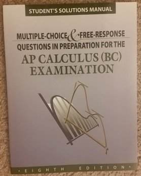 9781934780114: multiple-choice & free-response questions in preparation for the ap calculus (bc) examination - 8th ed student's solutions manual