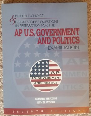 9781934780404: MULTIPLE-CHOICE & FREE-RESPONSE QUESTIONS IN PREPARATION FOR THE AP U.S. GOVERNMENT & POLITICS EXAMINATION - 7TH ED.