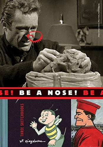 Be a Nose!: Spiegelman, Art