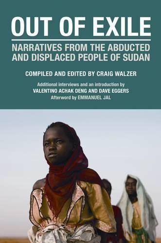 Out of Exile: Narratives from the Abducted and Displaced People of Sudan (Voice of Witness): Craig ...