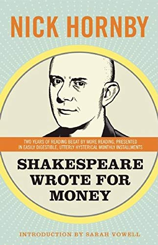 Shakespeare Wrote for Money: Nick Hornby