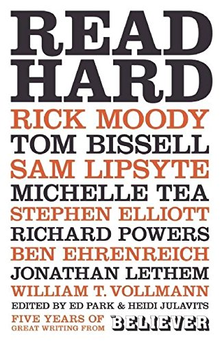 9781934781395: Read Hard: Five Years of Great Writing from the Believer