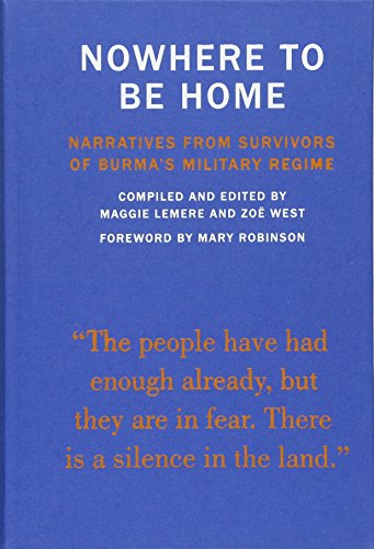 9781934781951: Nowhere to Be Home: Narratives From Survivors of Burma's Military Regime (Voice of Witness)