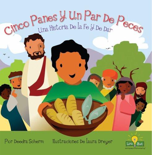 Cinco Panes y un Par de Peces: Deedra Scherm; Laura Dreyer (I