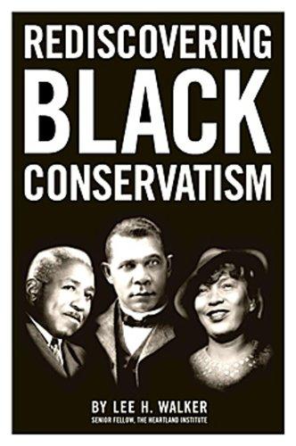 Rediscovering Black Conservatism: Lee H. Walker