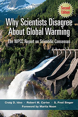 9781934791592: Why Scientists Disagree About Global Warming: The NIPCC Report on Scientific Consensus