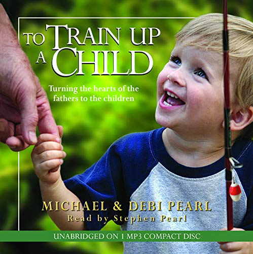 9781934794401: To Train Up a Child