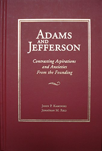 Adams and Jefferson: Contrasting Aspirations and Anxieties from the Founding (Hardcover)