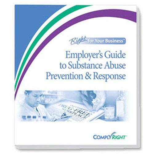 9781934798126: ComplyRight Employer's Guide to Substance Abuse Prevention and Response