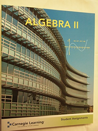 Carnegie Learning Algebra II Student Assignments ISBN: Carnegie Learning, Inc.