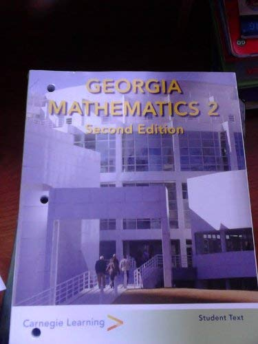 Carnegie Learning Georgia Mathematics 2 Second Edition: Carnegie Learning
