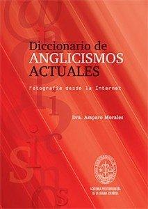 9781934801819: DICCIONARIO DE ANGLICISMOS ACTUALES