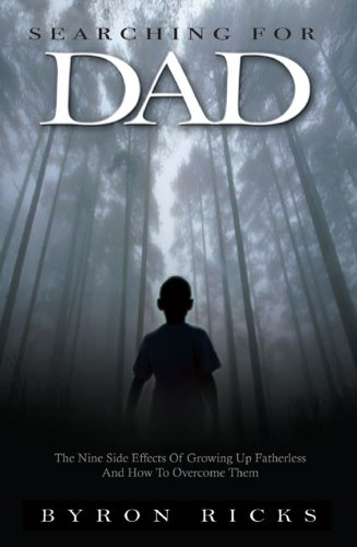 Searching for Dad: Nine Side Effects of: Byron Ricks