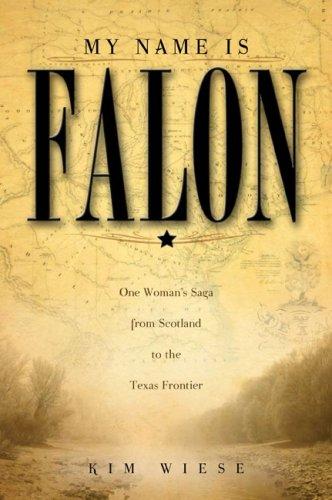 My Name Is Falon: One Woman's Saga: Kim Wiese