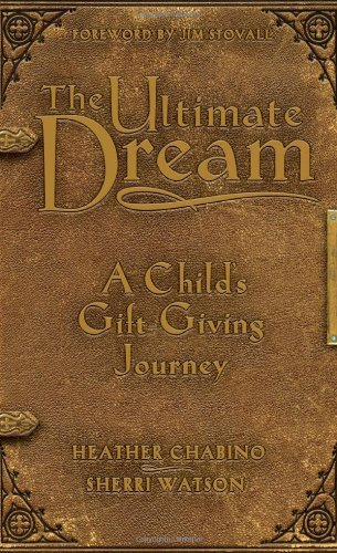 9781934812334: The Ultimate Dream: A Child's Gift-Giving Journey