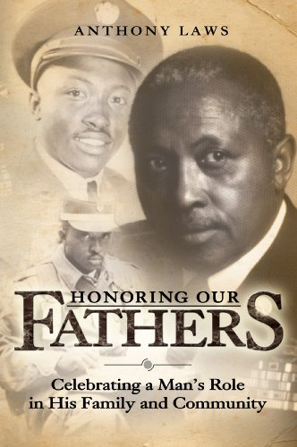Honoring Our Fathers: Celebrating a Man's Role in His Family and Community: Anthony Laws