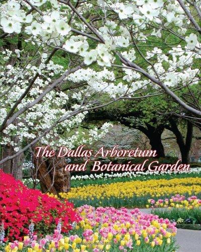 9781934812594: The Dallas Arboretum and Botanical Garden