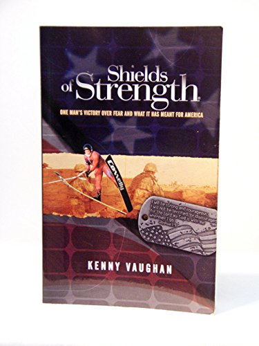 Shields of Strength: One Man's Victory over