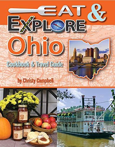 9781934817223: Eat & Explore Ohio Cookbook & Travel Guide (Eat & Explore State Cookbook)