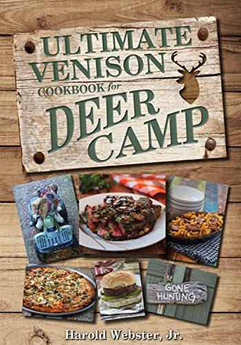 The Ultimate Venison Cookbook for Deer Camp (Paperback or Softback)