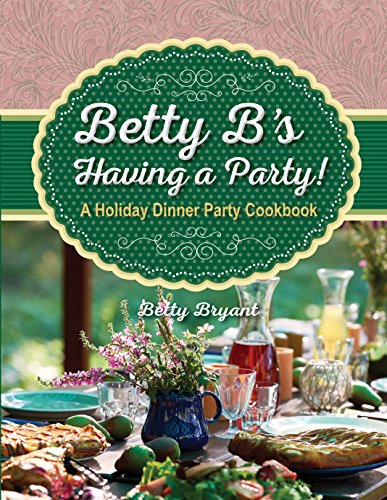 Betty B's Having a Party! A Holiday: Betty Bryant