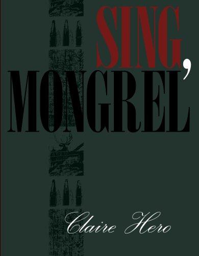 9781934819081: Sing, Mongrel