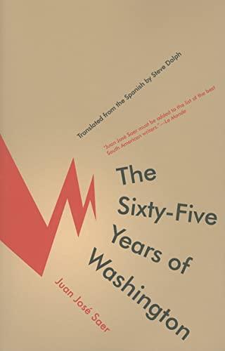 The Sixty-Five Years of Washington: Saer, Juan Jose