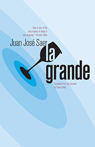 La Grande: Saer, Juan José
