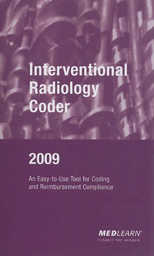 9781934826065: Interventional Radiology Coder: An Easy-To-Use Tool for Coding and Reimbursement Compliance
