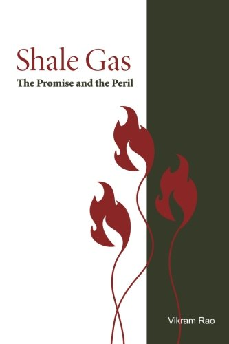 Shale Gas: The Promise and the Peril (Rti Press Book): Rao Ph.D., Vikram