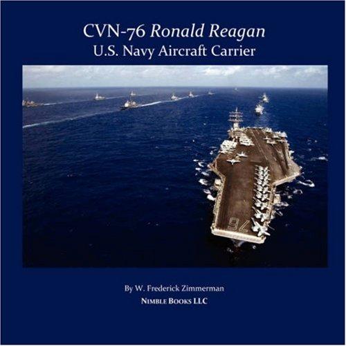 CVN-76 RONALD REAGAN, U.S. Navy Aircraft Carrier: W. Frederick Zimmerman