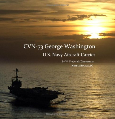 9781934840245: CVN-73 GEORGE WASHINGTON, U.S. Navy Aircraft Carrier