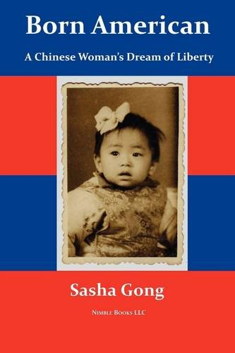 9781934840900: Born American: A Chinese Woman's Dream of Liberty