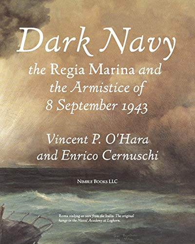 9781934840917: Dark Navy: The Italian Regia Marina and the Armistice of 8 September 1943