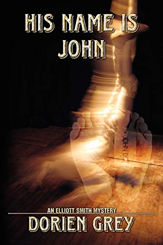 9781934841044: His Name Is John (Elliott Smith Mystery, No. 1)
