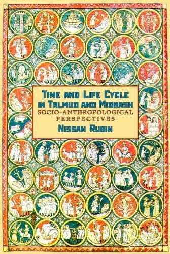 9781934843079: Time and Life Cycle in Talmud and Midrash: Socio-Anthropological Perspectives (Judaism and Jewish Life)
