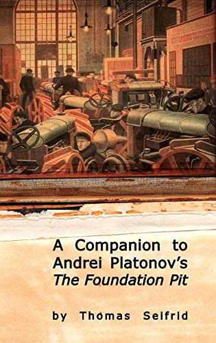 9781934843086: A Companion to Andrei Platonov's The Foundation Pit (Studies in Russian and Slavic Literatures, Cultures, and History)